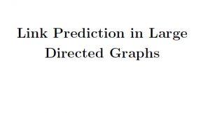 پایان نامه خارجی در زمینه پیش بینی لینک در گراف های بزرگ جهت دار